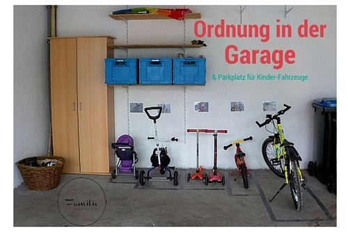 ordnung in der garage parkplatz f r kinder fahrzeuge familie ordentlich. Black Bedroom Furniture Sets. Home Design Ideas